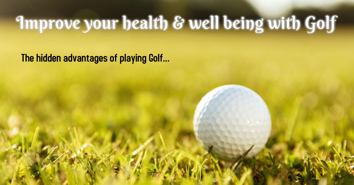 The advantages of playing Golf
